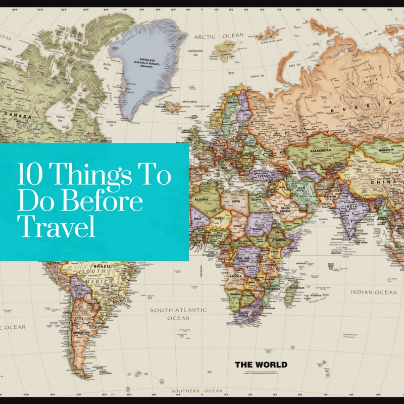 Top 10 Things To Do Before Travel