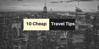 10 Cheap Travel Tips